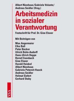 Arbeitsmedizin in sozialer Verantwortung von Nienhaus,  Albert, Seidler,  Andreas, Volante,  Gabriele