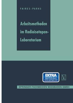 Arbeitsmethoden im Radioisotopen-Laboratorium von Faires,  R. A., Parks,  B. H.