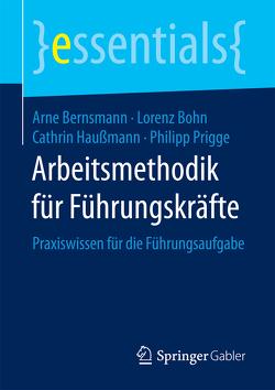 Arbeitsmethodik für Führungskräfte von Bernsmann,  Arne, Bohn,  Lorenz, Haußmann,  Cathrin, Prigge,  Philipp