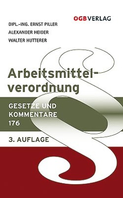 Arbeitsmittelverordnung von Heider,  Alexander, Hutterer,  Walter, Piller,  Ernst