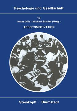 Arbeitsmotivation von Offe,  H., Stadler,  M.