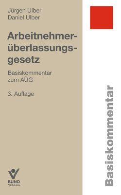 Arbeitsnehmerüberlassungsgesetz von Ulber,  Daniel, Ulber,  Jürgen