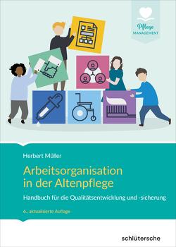 Arbeitsorganisation in der Altenpflege von Mueller,  Herbert