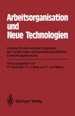 Arbeitsorganisation und Neue Technologien von Below,  Fritz von, Hackstein,  Rolf, Heeg,  Franz-Josef