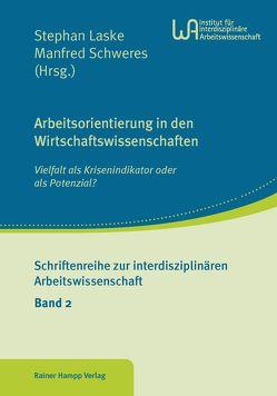 Arbeitsorientierung in den Wirtschaftswissenschaften von Laske,  Stephan, Schweres,  Manfred