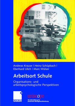 Arbeitsort Schule von Krause,  Andreas, Schüpbach,  Heinz, Ulich,  Eberhard, Wülser,  Marc