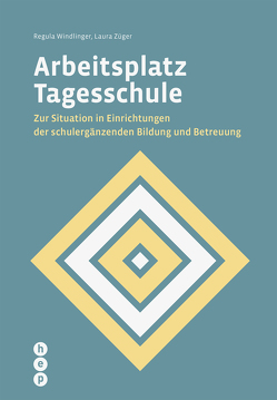 Arbeitsplatz Tagesschule (E-Book) von Windlinger,  Regula