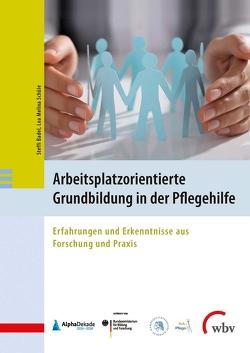 Arbeitsplatzorientierte Grundbildung in der Pflegehilfe von Badel,  Steffi, Schüle,  Lea Melina