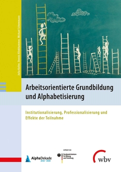 Arbeitsplatzorientierte Grundbildung und Alphabetisierung von Klinkhammer,  Dennis, Koller,  Julia, Schemmann,  Michael