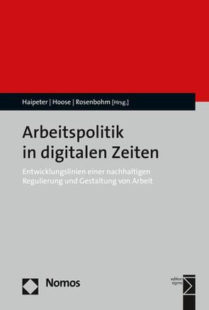Arbeitspolitik in digitalen Zeiten von Haipeter,  Thomas, Hoose,  Fabian, Rosenbohm,  Sophie