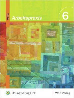 Arbeitspraxis – Werken / Textiles Gestalten von Buckel,  Manuela, Eisenhut,  Margot, Molkentin-Howen,  Christine