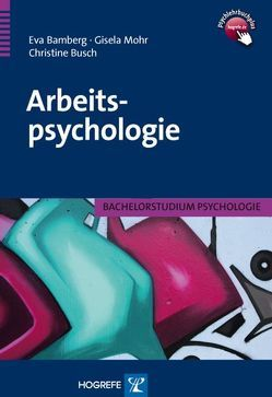 Arbeitspsychologie von Bamberg,  Eva, Busch,  Christine, Mohr,  Gisela