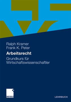 Arbeitsrecht von Kramer,  Ralph, Peter,  Frank K.