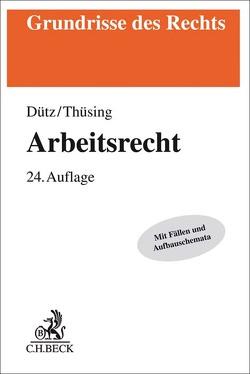 Arbeitsrecht von Dütz,  Wilhelm, Thüsing,  Gregor
