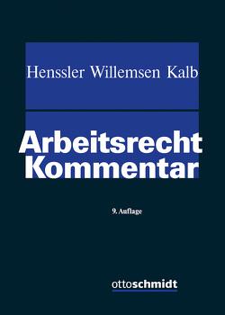 Arbeitsrecht von Henssler,  Martin, Kalb,  Heinz-Jürgen, Willemsen,  Heinz Josef
