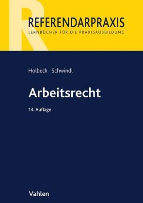 Arbeitsrecht von Holbeck,  Thomas, Schwindl,  Ernst