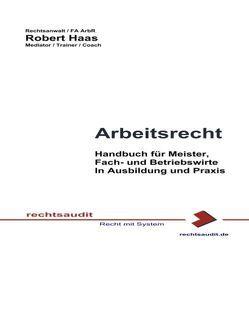 Arbeitsrecht von Haas,  Robert