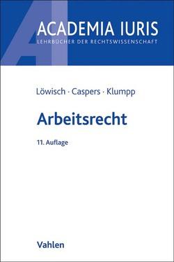Arbeitsrecht von Caspers,  Georg, Klumpp,  Steffen, Löwisch,  Manfred