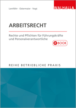 Arbeitsrecht von Lentföhr,  Dr. Christian, Ostermaier,  Dr. Christian, Vogt,  Sylvia