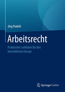 Arbeitsrecht von Podehl,  Jörg