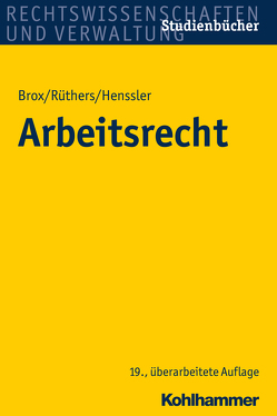 Arbeitsrecht von Brox,  Hans, Henssler,  Martin, Ruethers,  Bernd