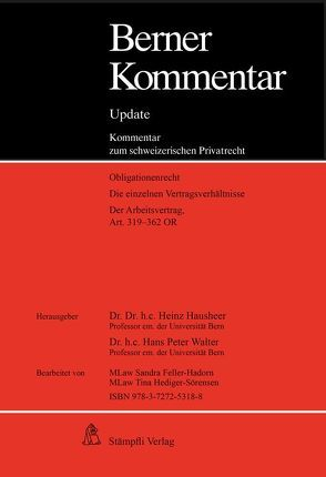 Arbeitsrecht, Art. 319-362 OR, 9. Ergänzungslieferung von Hausheer,  Heinz, Walter,  Hans Peter