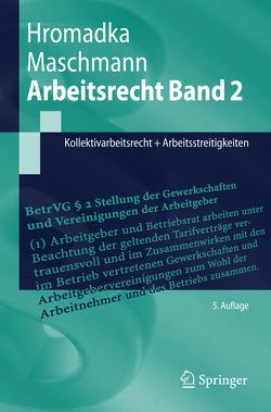 Arbeitsrecht Band 2 von Hromadka,  Wolfgang, Maschmann,  Frank