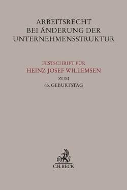 Arbeitsrecht bei Änderung der Unternehmensstruktur von Bepler,  Klaus, Hohenstatt,  Klaus-Stefan, Preis,  Ulrich, Schunder,  Achim