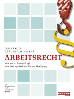 Arbeitsrecht von Bräunlich Keller,  Irmtraud