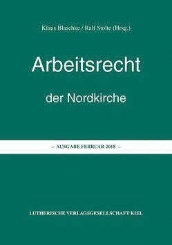Arbeitsrecht der Nordkirche von Blaschke,  Klaus, Stolte,  Ralf
