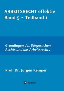 ARBEITSRECHT effektiv Band 5 – Teilband 1 von Kemper,  Prof. Dr. Jürgen