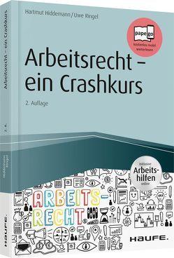 Arbeitsrecht – ein Crashkurs – inkl. Arbeitshilfen online von Hiddemann,  Hartmut, Ringel,  Uwe