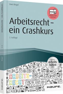 Arbeitsrecht – ein Crashkurs – inkl. Arbeitshilfen online von Ringel,  Uwe
