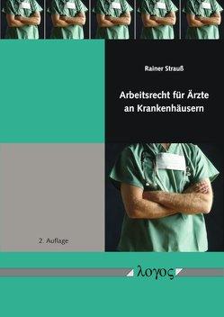 Arbeitsrecht für Ärzte an Krankenhäusern von Strauß,  Rainer