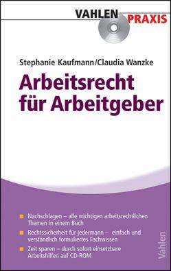Arbeitsrecht für Arbeitgeber von Kaufmann,  Stephanie, Wanzke,  Claudia