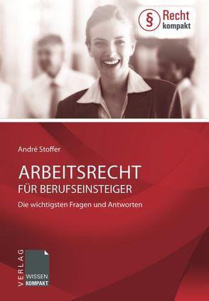 Arbeitsrecht für Berufseinsteiger von Stoffer,  André