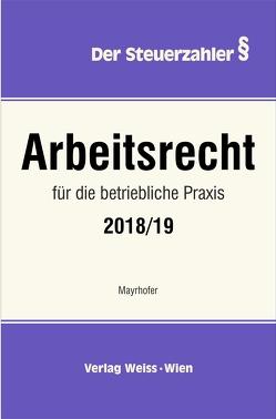 Arbeitsrecht für die betriebliche Praxis von Mayrhofer,  Karl