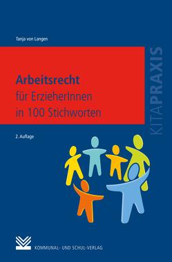 Arbeitsrecht für ErzieherInnen in 100 Stichworten von Langen,  Tanja von
