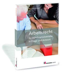 Arbeitsrecht für Handwerksbetriebe in Frage und Antwort von Bettinghausen,  Mina