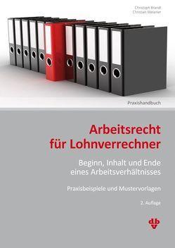 Arbeitsrecht für Lohnverrechner von Brandl,  Christoph, Wesener,  Christian