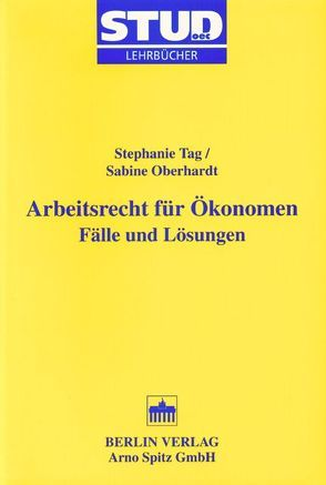 Arbeitsrecht für Ökonomen von Oberhardt,  Sabine, Tag,  Stephanie