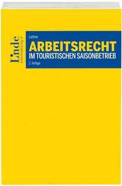 Arbeitsrecht im touristischen Saisonbetrieb von Leitner,  Michael