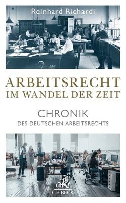 Arbeitsrecht im Wandel der Zeit von Richardi,  Reinhard
