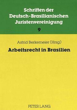 Arbeitsrecht in Brasilien von Berkemeier,  Astrid