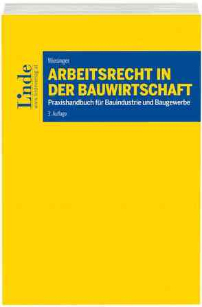 Arbeitsrecht in der Bauwirtschaft von Wiesinger,  Christoph