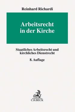 Arbeitsrecht in der Kirche von Richardi,  Reinhard