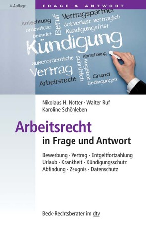 Arbeitsrecht in Frage und Antwort von Notter,  Nikolaus H., Ruf,  Walter, Schönleben,  Karoline
