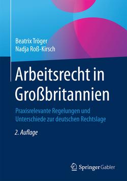 Arbeitsrecht in Großbritannien von Roß-Kirsch,  Nadja, Tröger,  Beatrix