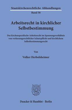Arbeitsrecht in kirchlicher Selbstbestimmung. von Herbolsheimer,  Volker