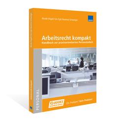 Arbeitsrecht kompakt von Dr. iur. Egli,  Urs, Dr. iur. Vögeli,  Nicole, Schweiger,  Beatrice, WEKA Business Media AG